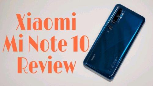Xiaomi Mi Note 10 徹底レビュー┃1億800万画素カメラの実力、電池持ちは…?